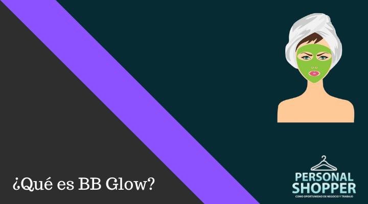 Qué es BB Glow, cómo funciona y cuáles son sus efectos secundarios