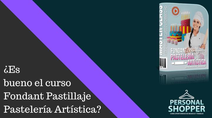 Opiniones del curso Fondant Pastillaje Pastelería Artística